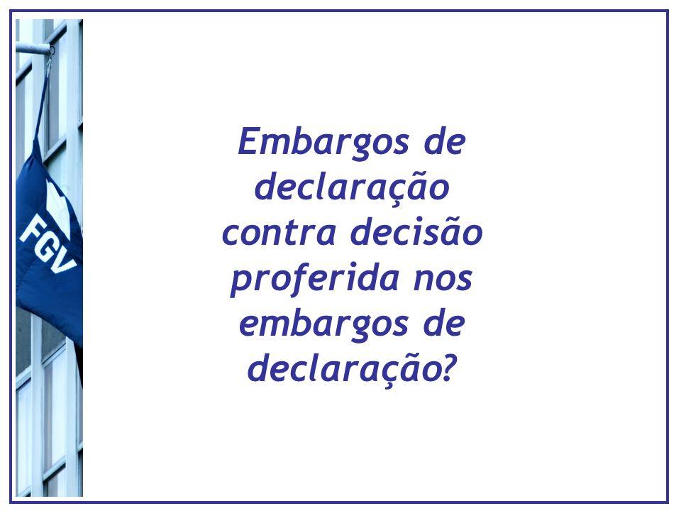 Embargos de declaração contra decisão proferida nos embargos de declaração?