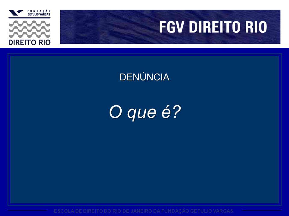 ESCOLA DE DIREITO DO RIO DE JANEIRO DA FUNDAÇÃO GETULIO VARGAS DENÚNCIA O que é?