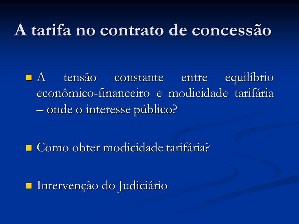 A tarifa no contrato de concessão A tensão constante entre equilíbrio econômico-financeiro e modicidade tarifária – onde o interesse público? A tensão