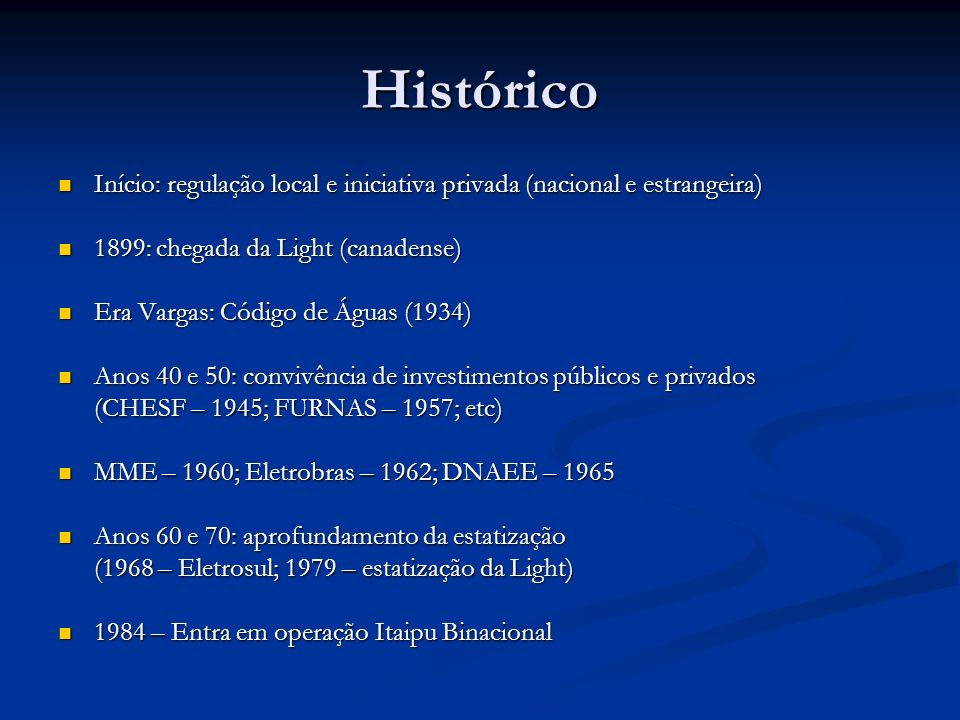 Histórico Início: regulação local e iniciativa privada (nacional e estrangeira) Início: regulação local e iniciativa privada (nacional e estrangeira)