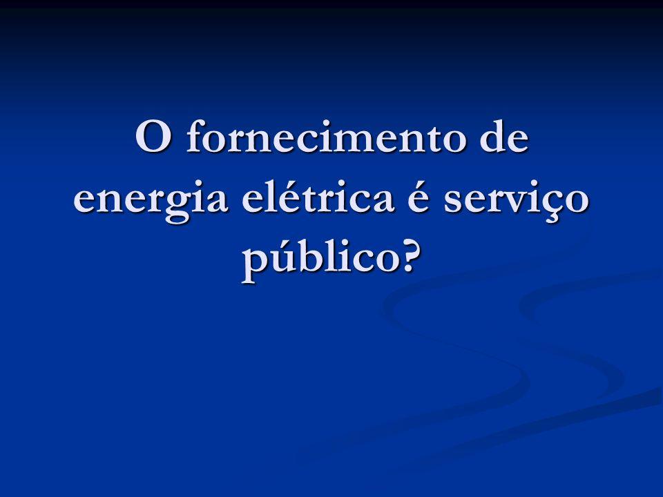 O fornecimento de energia elétrica é serviço público?