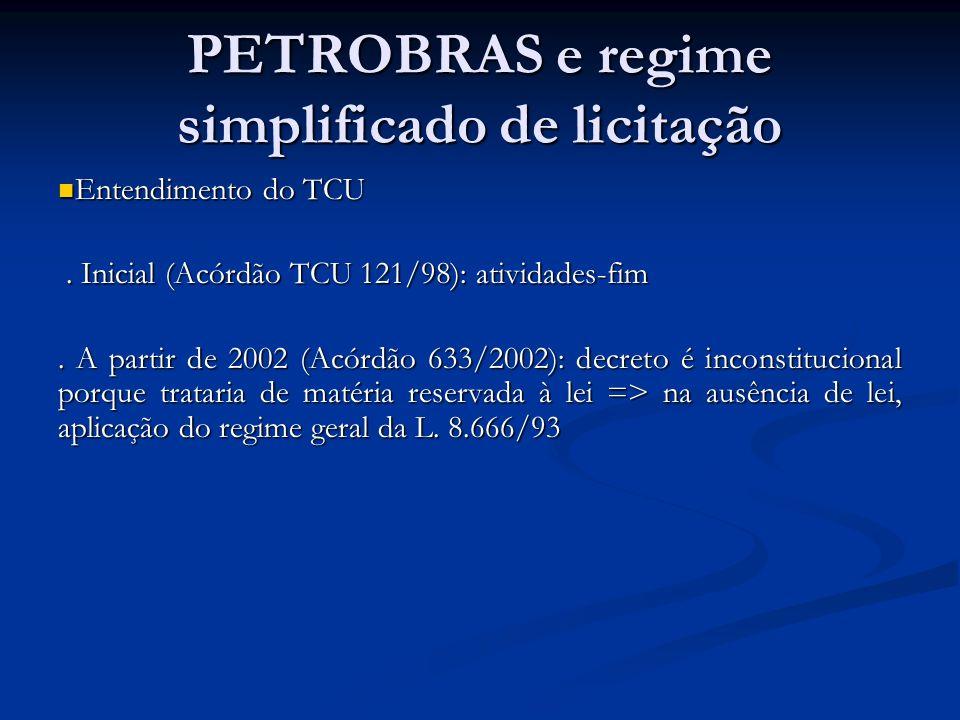 PETROBRAS e regime simplificado de licitação Entendimento do TCU Entendimento do TCU.
