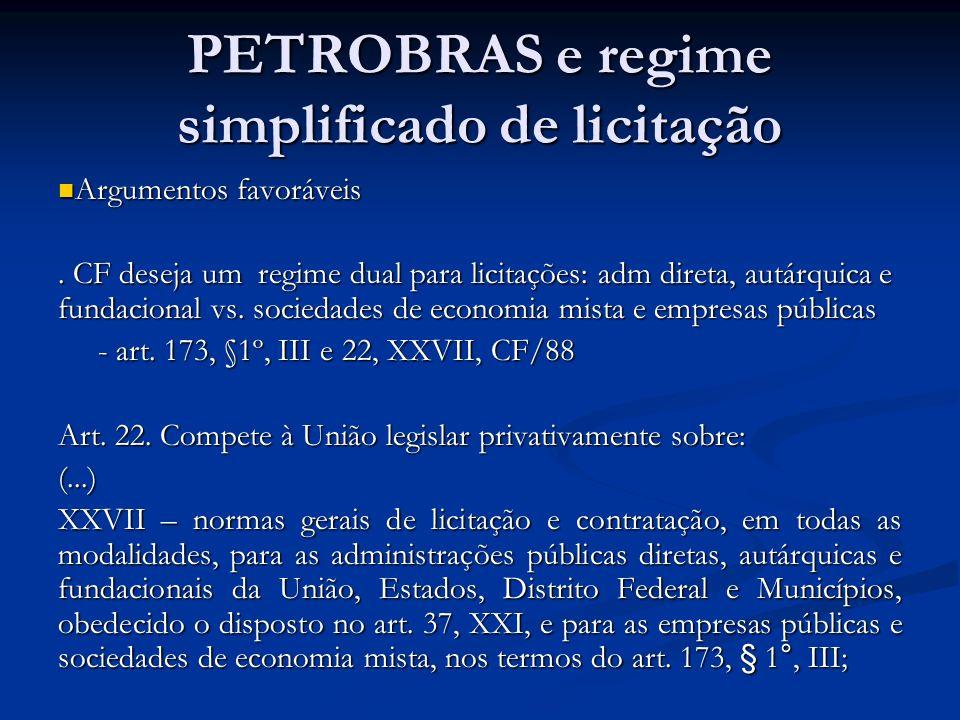 PETROBRAS e regime simplificado de licitação Argumentos favoráveis Argumentos favoráveis.
