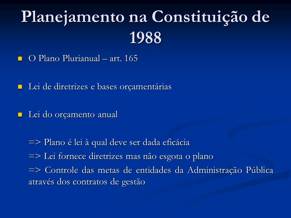 Planejamento na Constituição de 1988 O Plano Plurianual – art.