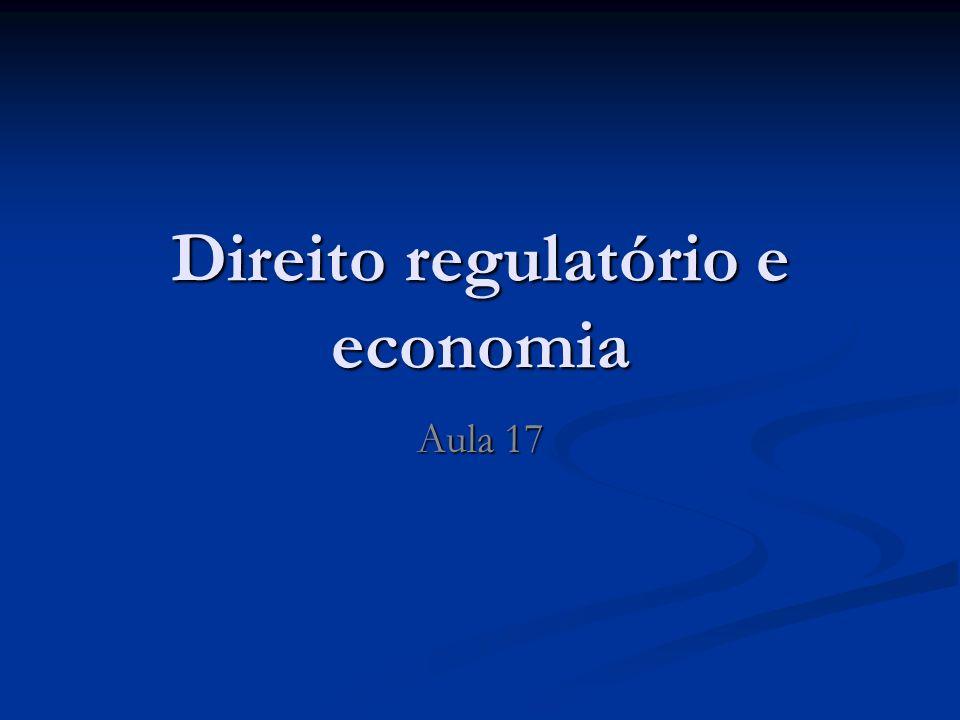 Direito regulatório e economia Aula 17