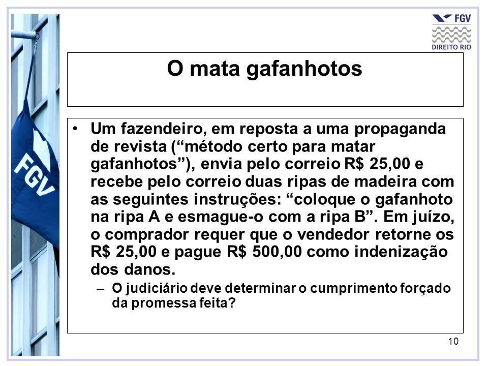 10 O mata gafanhotos Um fazendeiro, em reposta a uma propaganda de revista (método certo para matar gafanhotos), envia pelo correio R$ 25,00 e recebe