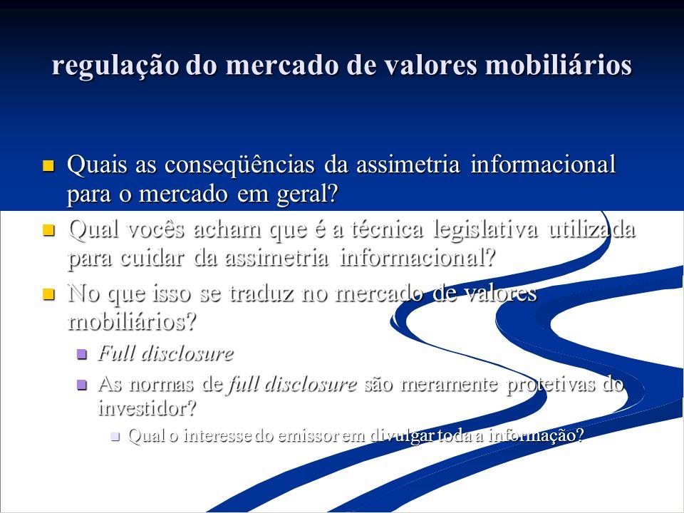 regulação do mercado de valores mobiliários Quais as conseqüências da assimetria informacional para o mercado em geral.