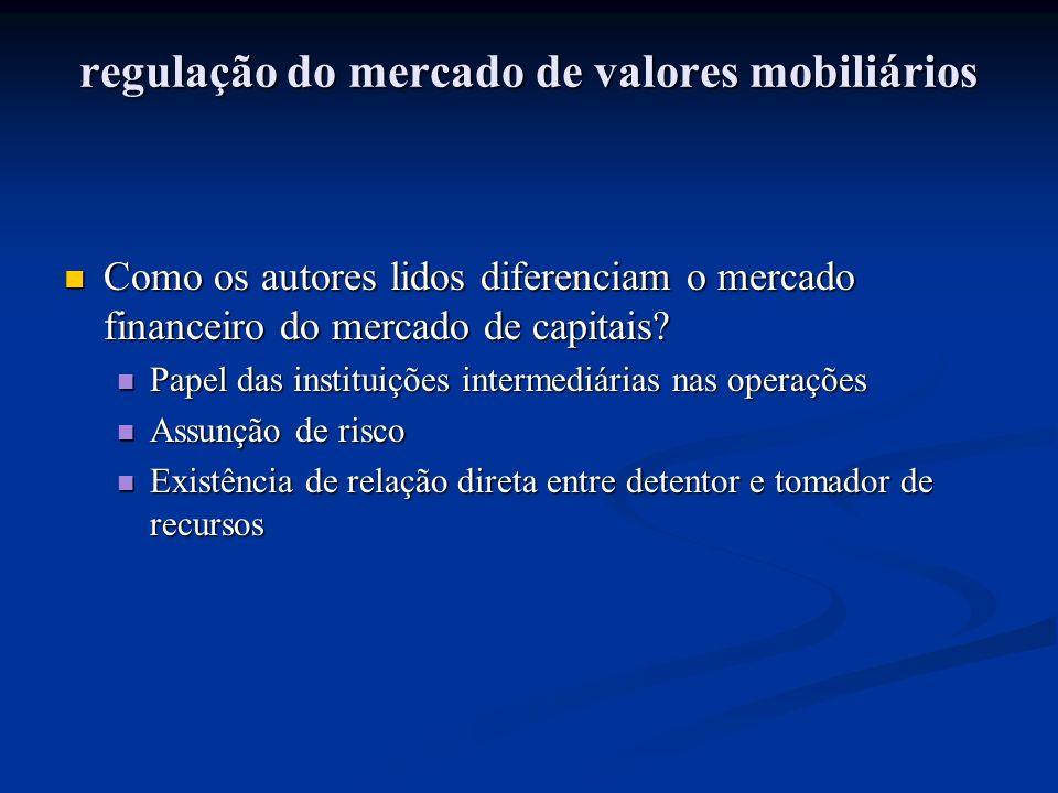 regulação do mercado de valores mobiliários Como os autores lidos diferenciam o mercado financeiro do mercado de capitais.