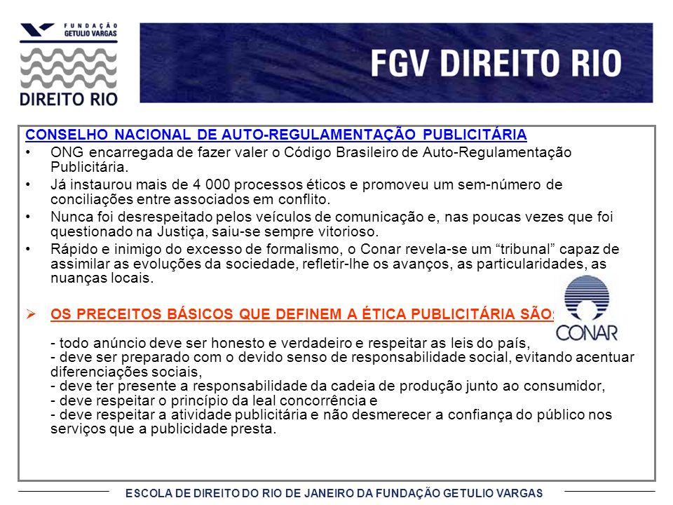CONSELHO NACIONAL DE AUTO-REGULAMENTAÇÃO PUBLICITÁRIA ONG encarregada de fazer valer o Código Brasileiro de Auto-Regulamentação Publicitária. Já insta