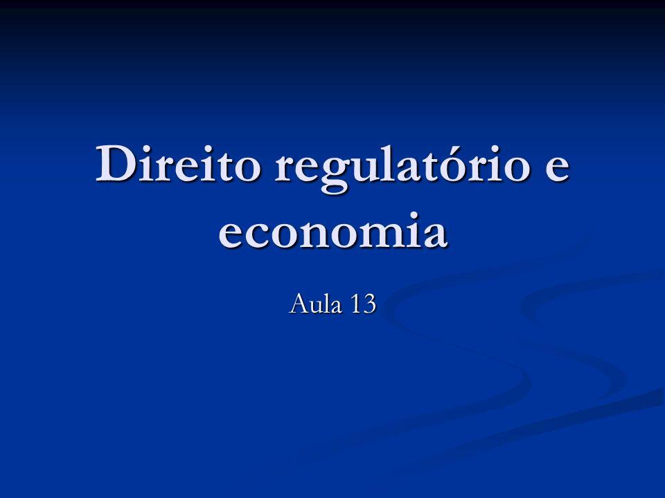 Direito regulatório e economia Aula 13