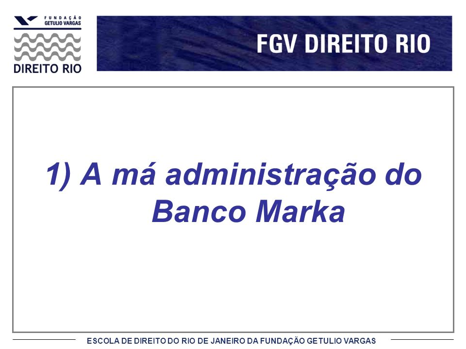 ESCOLA DE DIREITO DO RIO DE JANEIRO DA FUNDAÇÃO GETULIO VARGAS Fatos Temeridade da posição vendida de 9 mil contratos, equivalente a 20x PL; Aquisição suicida, em 13.01, de 2,3 mil contratos do Stock Máxima a preço abaixo da cotação à vista, seguida de transferência de USD 13 MM para Swiss Bank.