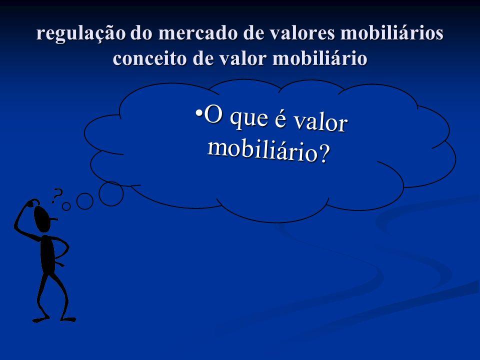 regulação do mercado de valores mobiliários conceito de valor mobiliário O que é valor mobiliário?O que é valor mobiliário?