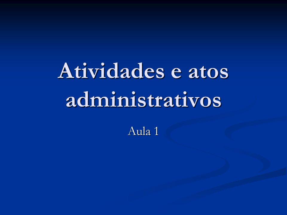 Atividades e atos administrativos Aula 1