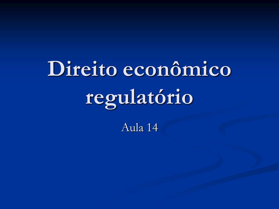 Direito econômico regulatório Aula 14