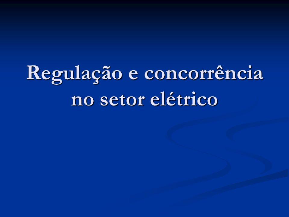 Regulação e concorrência no setor elétrico