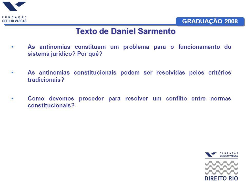 GRADUAÇÃO 2008 Texto de Daniel Sarmento As antinomias constituem um problema para o funcionamento do sistema jurídico? Por quê? As antinomias constitu