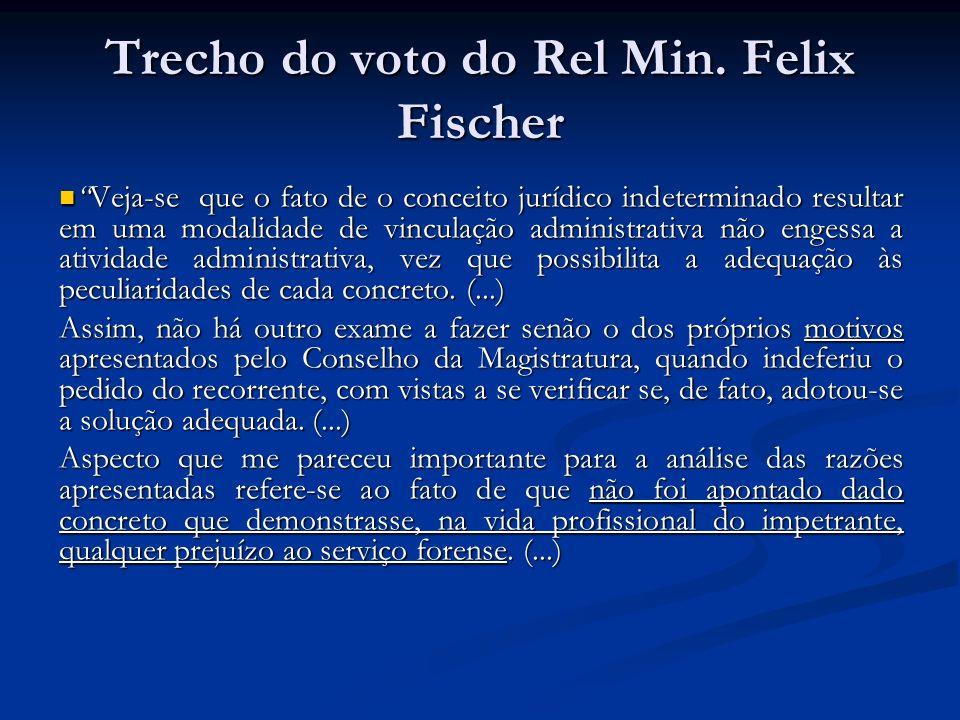 Trecho do voto do Rel Min. Felix Fischer Veja-se que o fato de o conceito jurídico indeterminado resultar em uma modalidade de vinculação administrati