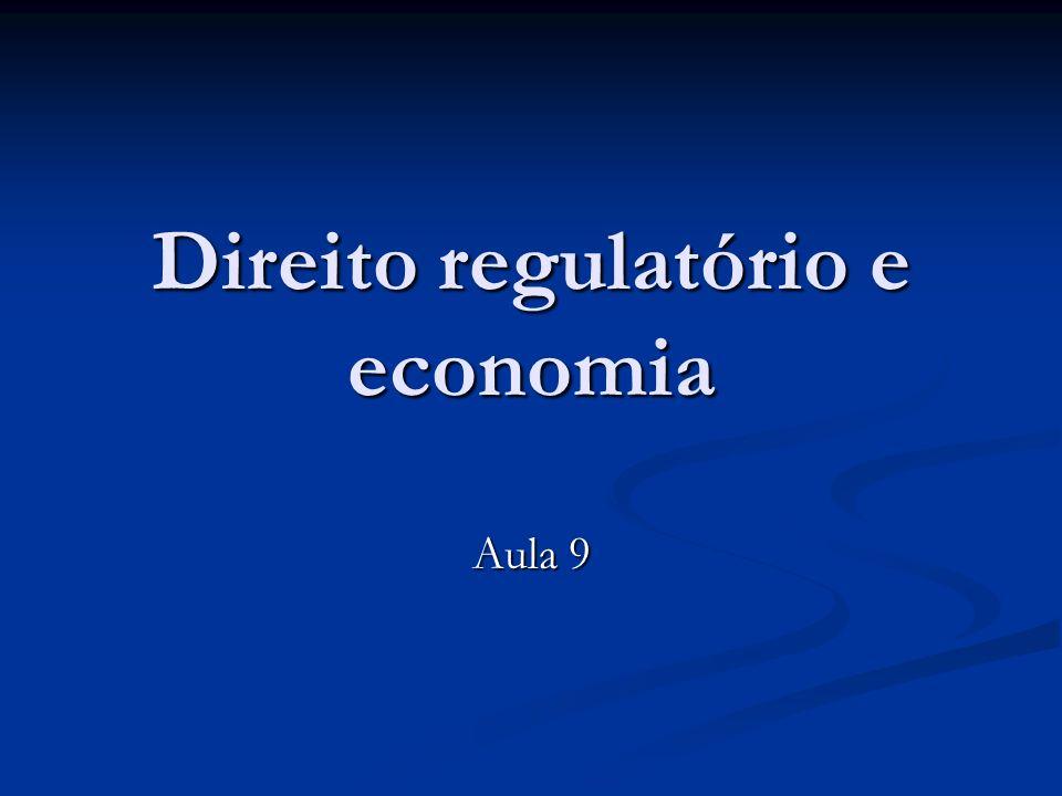 Direito regulatório e economia Aula 9