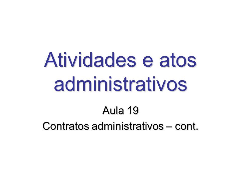 Atividades e atos administrativos Aula 19 Contratos administrativos – cont.