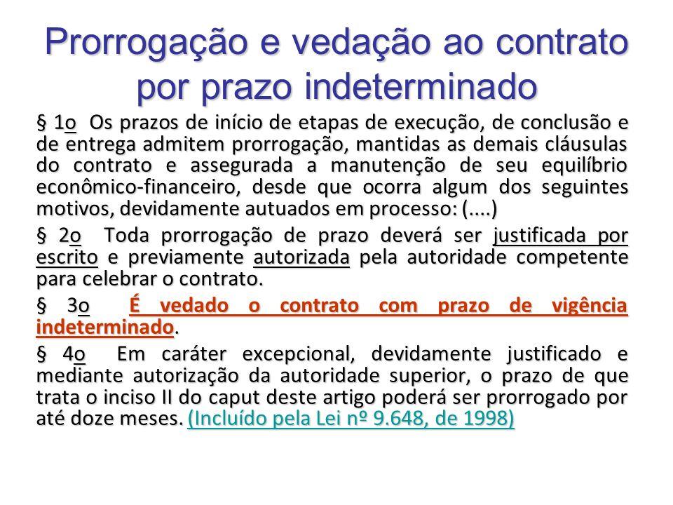 Prorrogação e vedação ao contrato por prazo indeterminado § 1o Os prazos de início de etapas de execução, de conclusão e de entrega admitem prorrogaçã