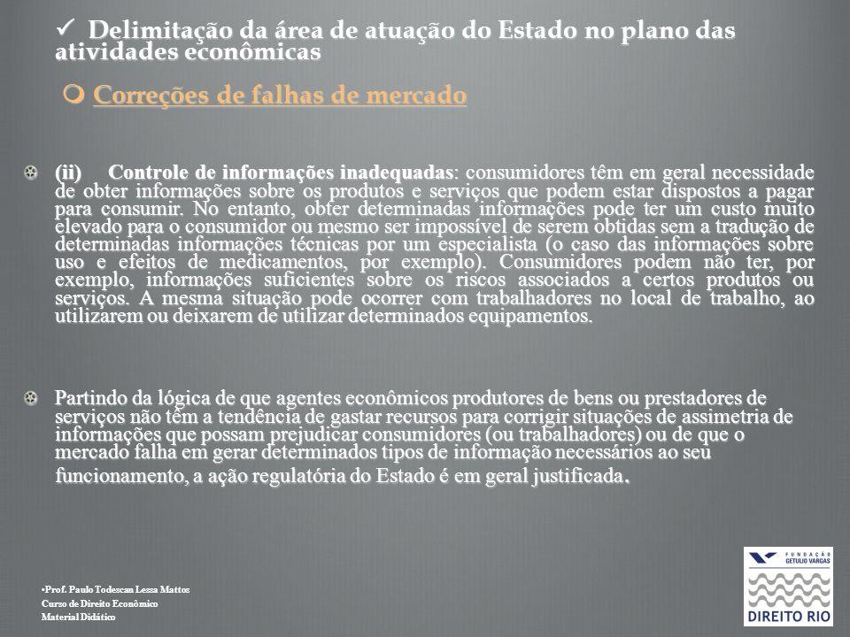 Prof. Paulo Todescan Lessa Mattos Curso de Direito Econômico Material Didático Delimitação da área de atuação do Estado no plano das atividades econôm