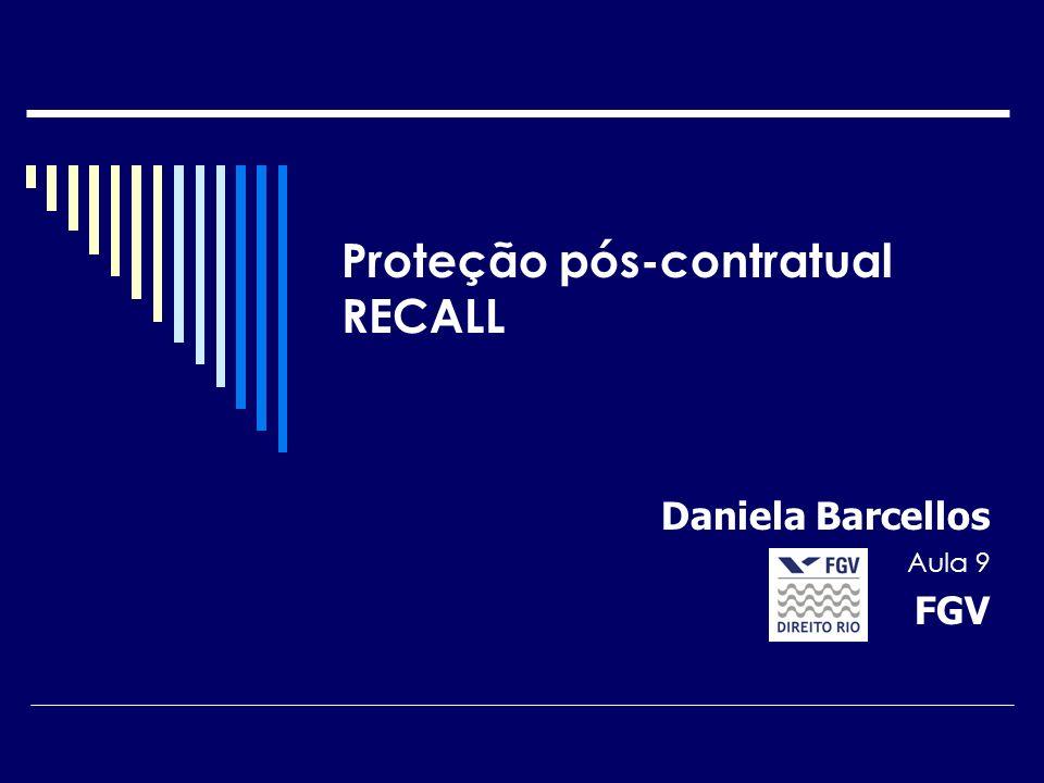 Proteção pós-contratual RECALL Daniela Barcellos Aula 9 FGV