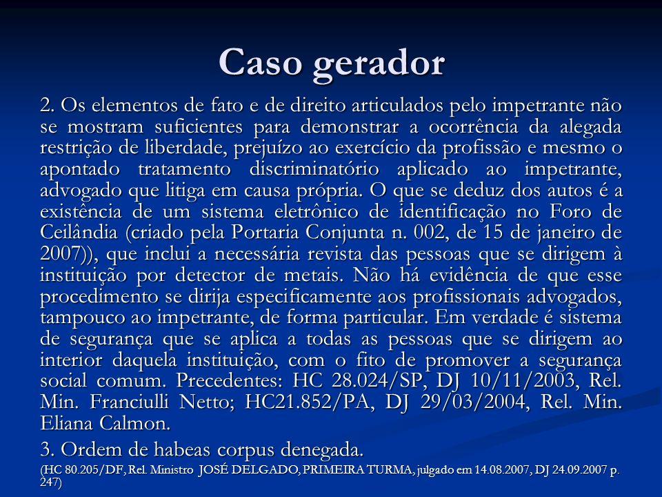 Caso gerador 2. Os elementos de fato e de direito articulados pelo impetrante não se mostram suficientes para demonstrar a ocorrência da alegada restr