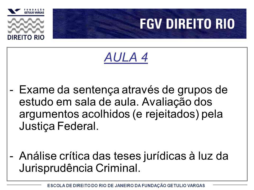 ESCOLA DE DIREITO DO RIO DE JANEIRO DA FUNDAÇÃO GETULIO VARGAS AULA 4 -Exame da sentença através de grupos de estudo em sala de aula.