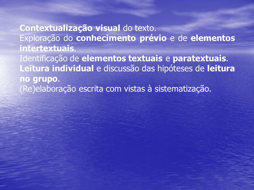 Contextualização visual do texto. Exploração do conhecimento prévio e de elementos intertextuais. Identificação de elementos textuais e paratextuais.