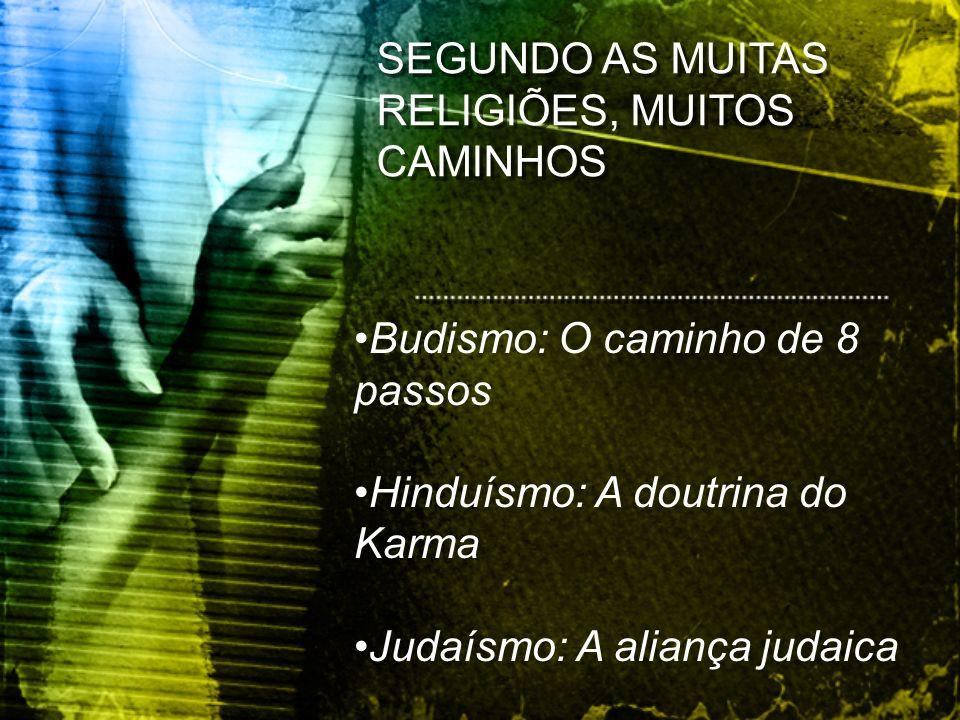 SE COMPARARMOS AS RELIGIÕES VEREMOS MUITAS DOUTRINAS E CRENÇAS EM COMUM: C.