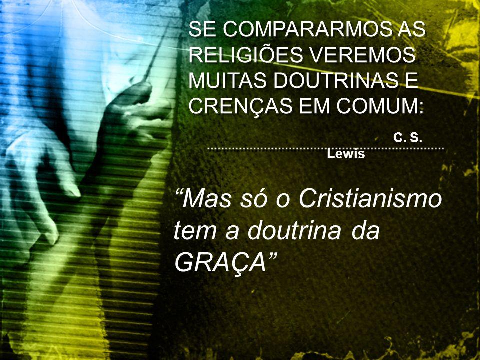 A MELHOR DEFINIÇÃO DE GRAÇA: Phillip Yancey, Sua Maravilhosa Graça, pp.