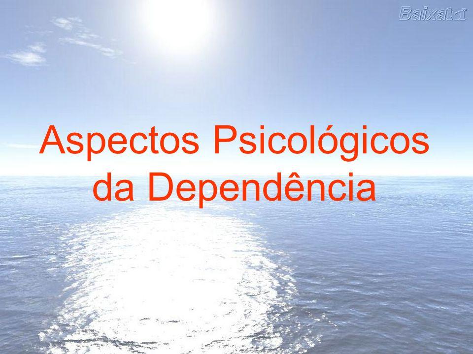 Aspectos Psicológicos da Dependência