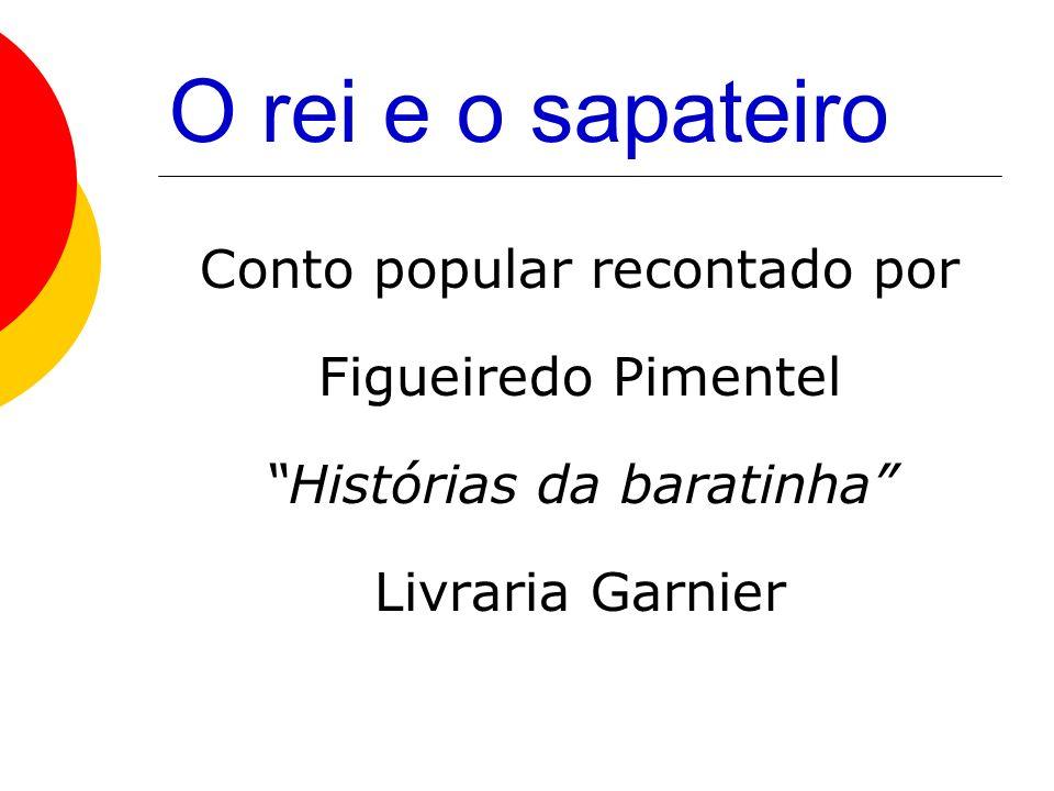 O rei e o sapateiro Conto popular recontado por Figueiredo Pimentel Histórias da baratinha Livraria Garnier