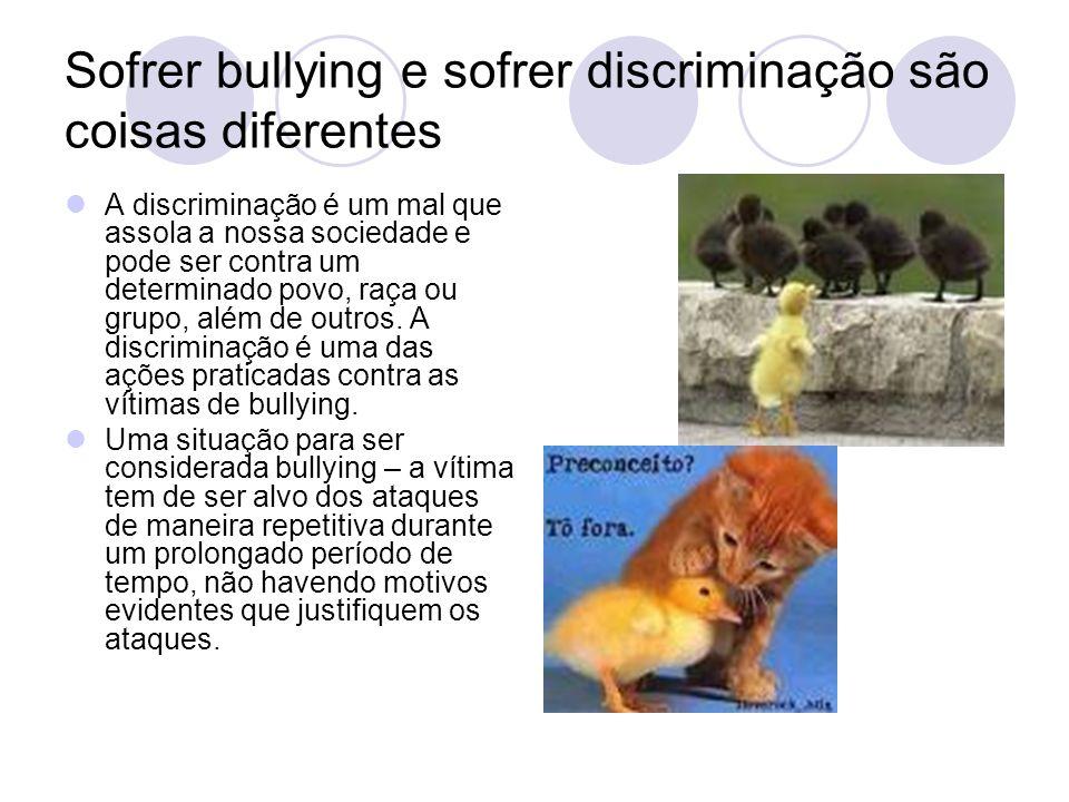 Sofrer bullying e sofrer discriminação são coisas diferentes A discriminação é um mal que assola a nossa sociedade e pode ser contra um determinado po