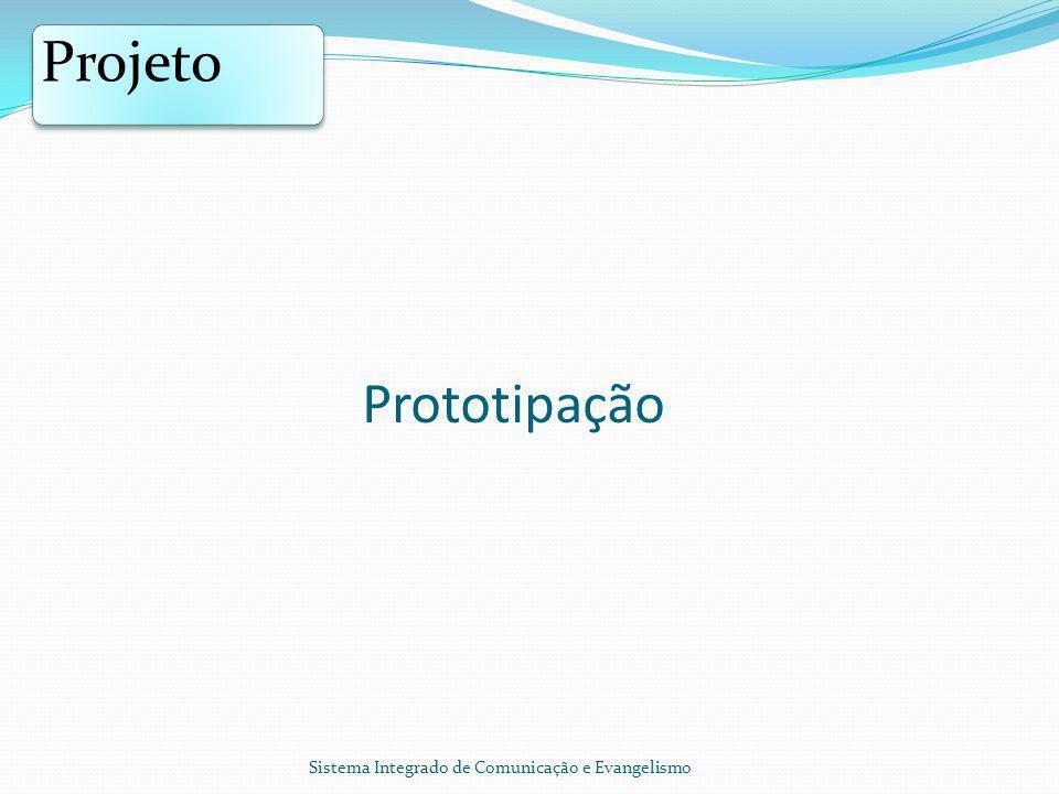 Prototipação Projeto Sistema Integrado de Comunicação e Evangelismo