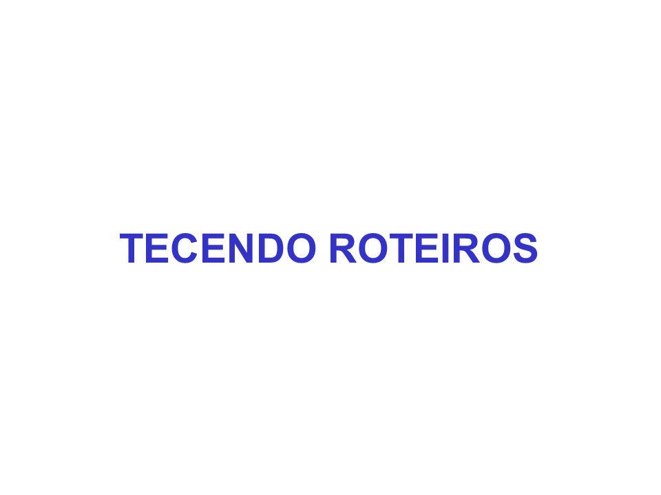 TECENDO ROTEIROS
