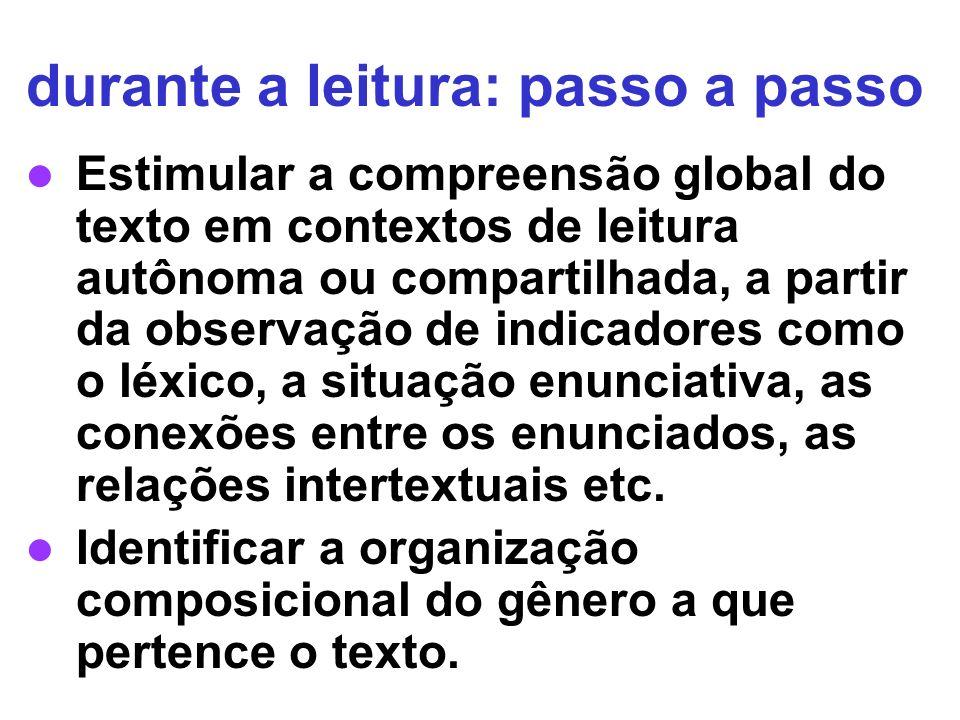 Estimular a compreensão global do texto em contextos de leitura autônoma ou compartilhada, a partir da observação de indicadores como o léxico, a situ