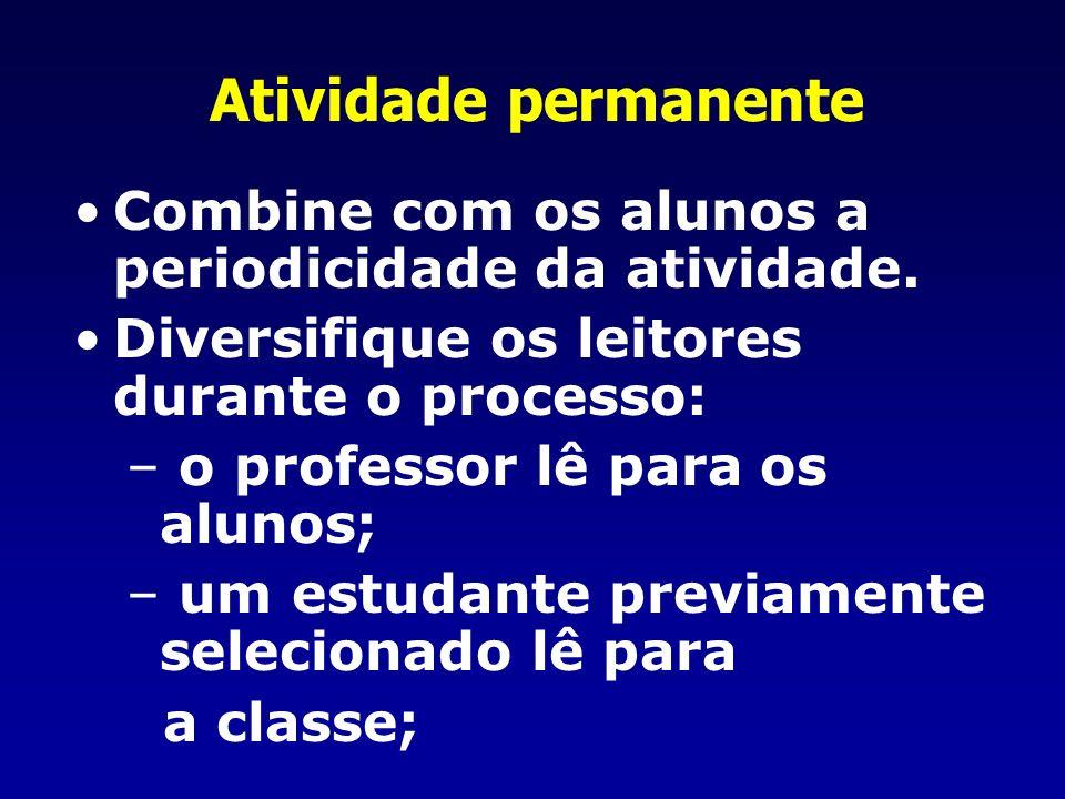Atividade permanente Combine com os alunos a periodicidade da atividade.