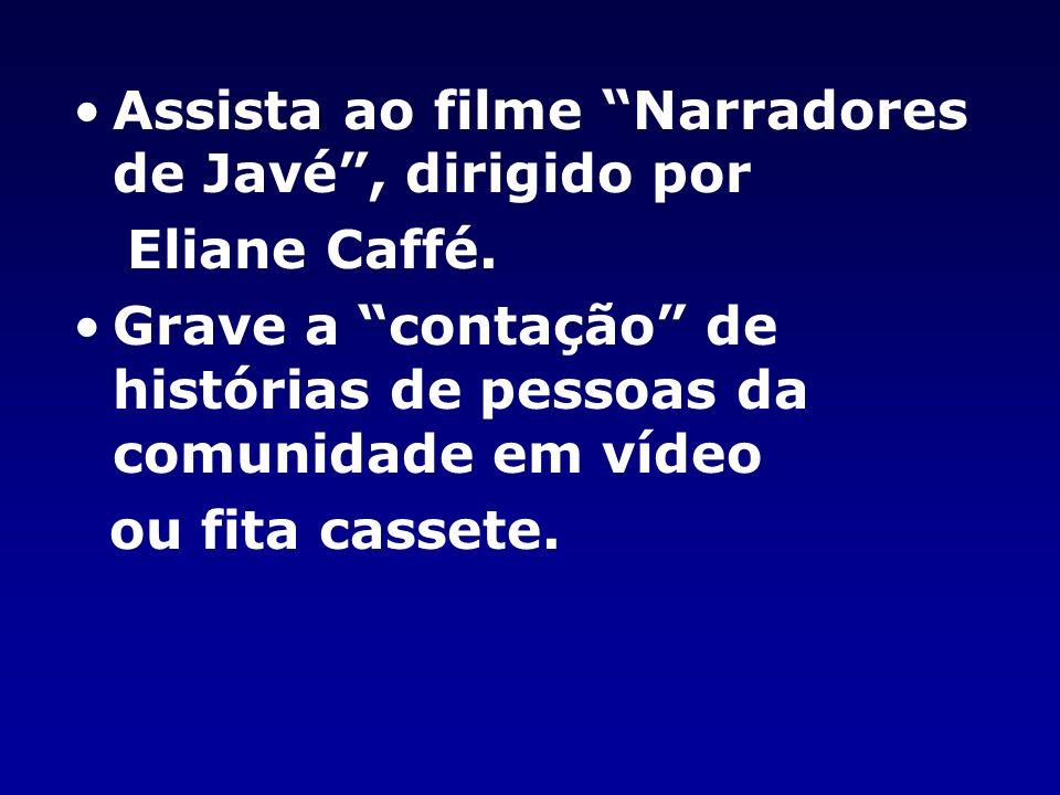 Assista ao filme Narradores de Javé, dirigido por Eliane Caffé.