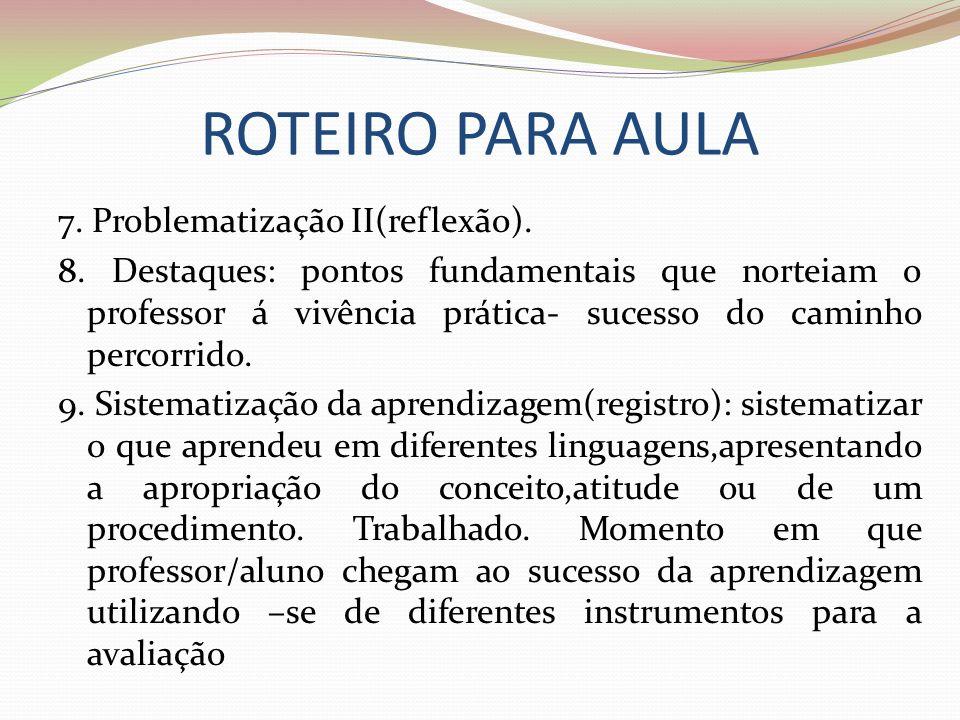 ROTEIRO PARA AULA 7.Problematização II(reflexão).