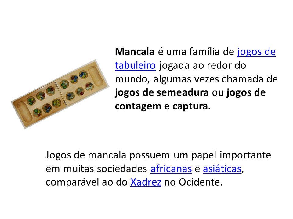 Mancala é uma família de jogos de tabuleiro jogada ao redor do mundo, algumas vezes chamada de jogos de semeadura ou jogos de contagem e captura.jogos