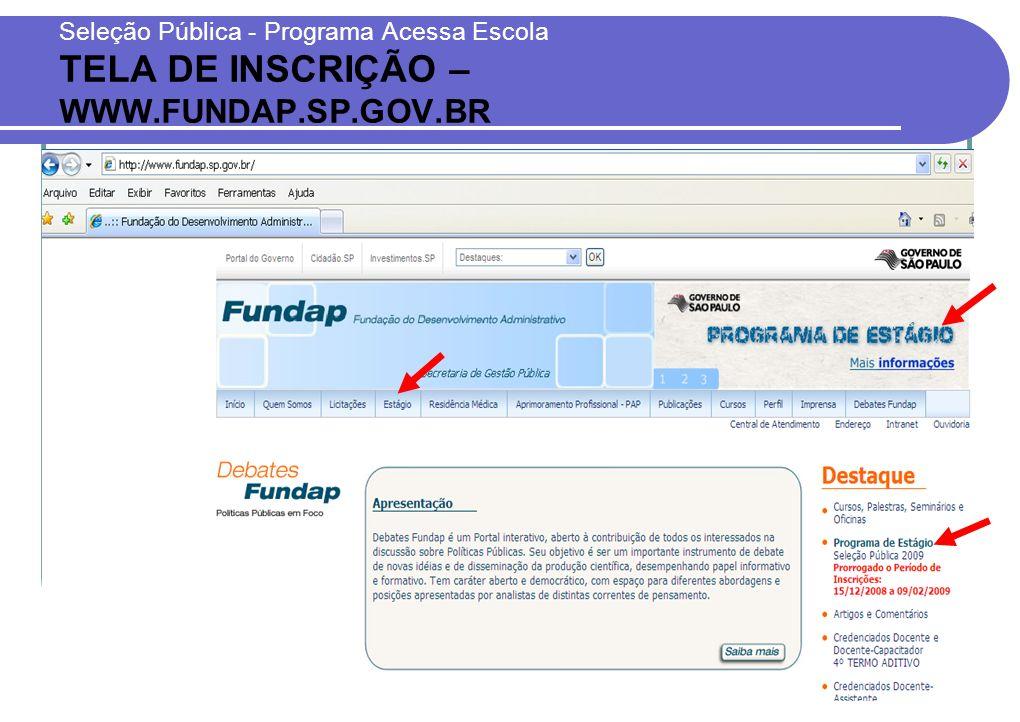 Seleção Pública - Programa Acessa Escola TELA DE INSCRIÇÃO – WWW.FUNDAP.SP.GOV.BR