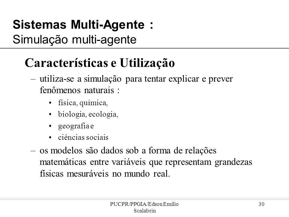 PUCPR/PPGIA/Edson Emílio Scalabrin 29 Exemplo de resolução... Eco-Resolução –Problema : empilhamento de cubos –Iniciativa : o problema é visto como um