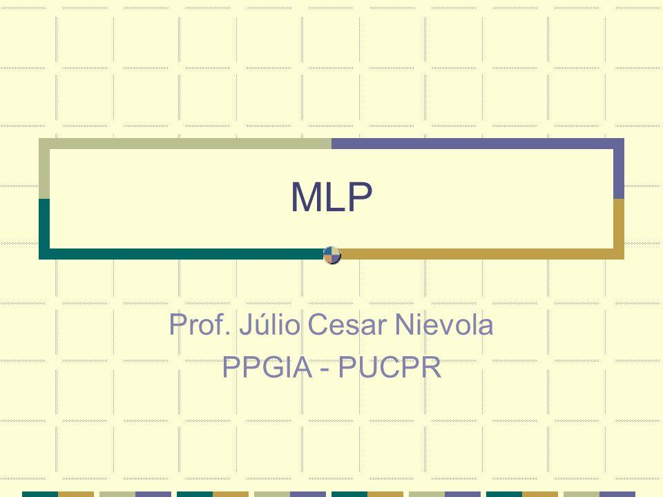 MLP Prof. Júlio Cesar Nievola PPGIA - PUCPR