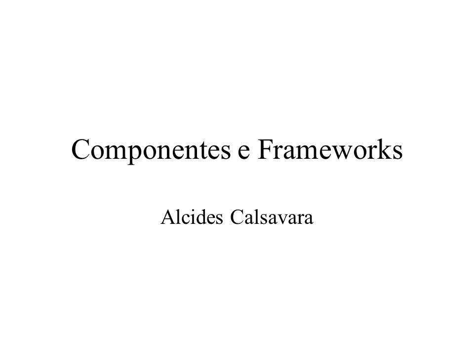 Exemplos de Modelos de Componentes SUN Enterprise JavaBeans - EJB Microsoft DCOM (COM+) OMG CORBA Specification