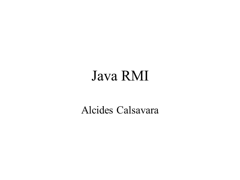 Java RMI Alcides Calsavara