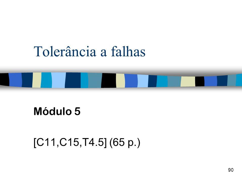 90 Tolerância a falhas Módulo 5 [C11,C15,T4.5] (65 p.)