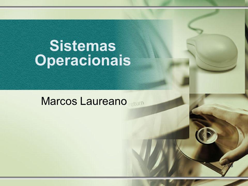 1/68 Sistemas Operacionais Marcos Laureano