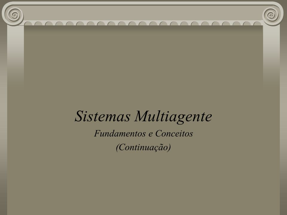 Sistemas Multiagente (i) consulta: evaluate, ask-if, ask-in, ask-one e task-all (ii) pesquisa multiresposta: stream-in, stream-all (iii) respostas: reply, sorry