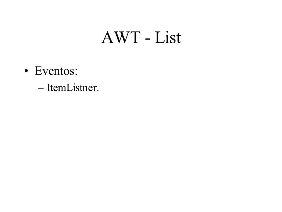 AWT - List Eventos: –ItemListner.